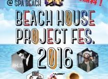【10.9出演】Beach House Project Fes. 2016